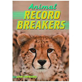 Animal Record Breakers 9781781475379 by John Townsend