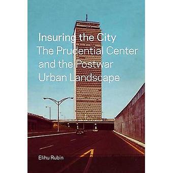 Versicherung der Stadt - das Prudential Center und der Nachkriegszeit Urban si