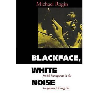 Blackface - hvit støy - jødiske innvandrere i Hollywood smelter P