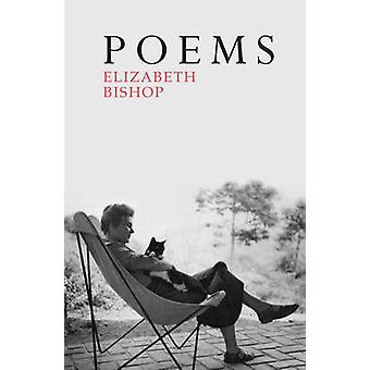 Poems - The Centenary Edition by Elizabeth Bishop - 9780701186289 Book