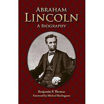 Abraham Lincoln - en biografi av Benjamin Platt Thomas - Michael Burli