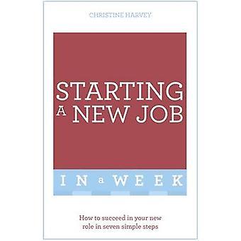 Comenzar un nuevo trabajo en una semana - cómo tener éxito en su nuevo papel en Seve