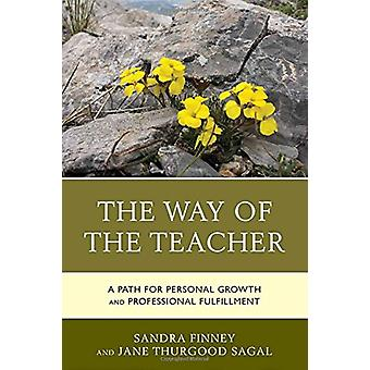 The Way of the Teacher - A Path for Personal Growth and Professional F