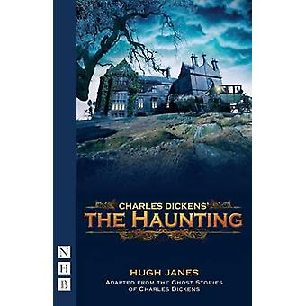 The Haunting by Charles Dickens - Hugh Janes - 9781848422155 Book
