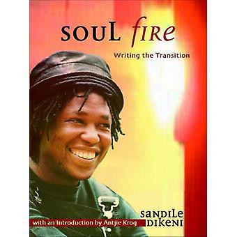Soul Fire - Writing the Transition by Sandile Dikeni - 9781869140076 B