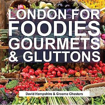London for Foodies - Gourmets & Gluttons by David Hampshire - Graeme