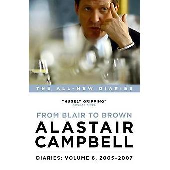 Diaries - From Blair to Brown - 2005 - 2007 - Volume 6 - 9781785900846