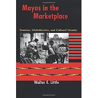 Mayas i markedet: turisme, globalisering og kulturelle identitet [illustrert]