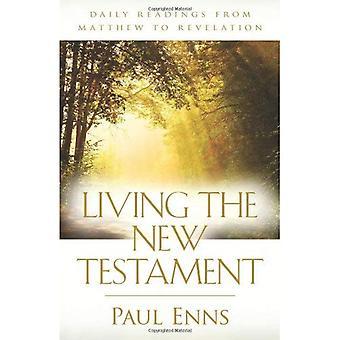 Lever nya testamentet: dagliga avläsningar från Matthew till Uppenbarelseboken