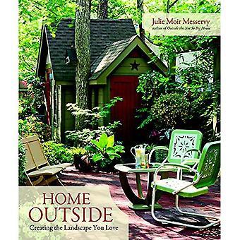 Accueil à l'extérieur: Créer le paysage que vous aimez