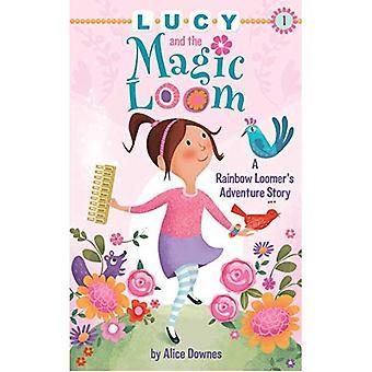 Lucy och magiska vävstolen: en regnbåge Loomers äventyr berättelse