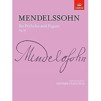 Six Preludes & Fugues, Op. 35 (Signature Series (ABRSM))