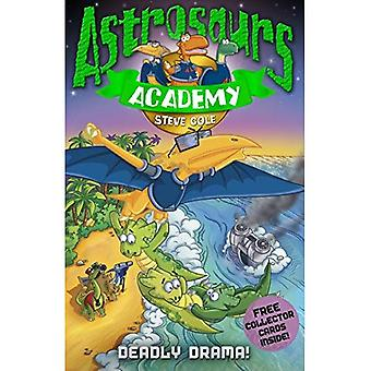 Astrosaurs Academy: Deadly Drama!