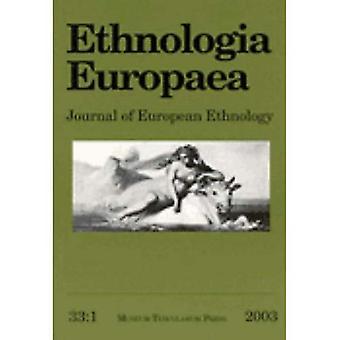 «Ethnologia Europaea: revue d'ethnologie: c. 33: 1 («Ethnologia Europaea: revue d'ethnologie européenne»)»