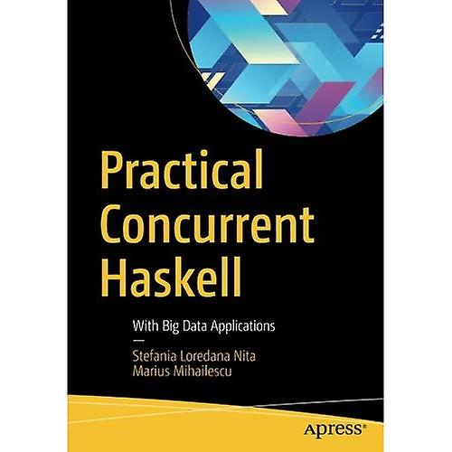 Practical Concurrent Haskell  With Big Data Applications