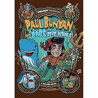 Paul Bunyan und Babe der Blauwal: eine Graphic Novel (weit draußen Volksmärchen)