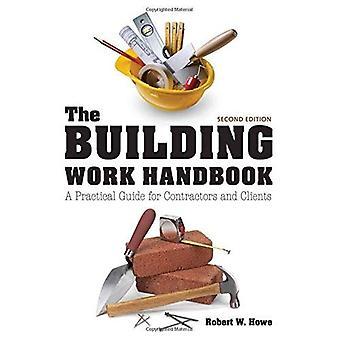 Het gebouw werk Handbook: A Practical Guide for aannemers en klanten
