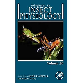 Advances in Insect Physiology Volume 36 by Simpson & Stephen J.