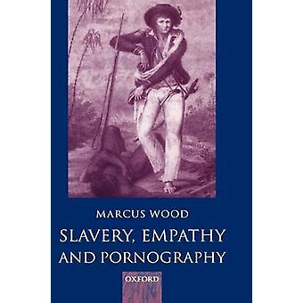 Schiavitù empatia e pornografia da legno & Marcus