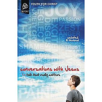 Conversations with Jesus Updated and Revised Edition Talk That Really Matters by Youth For Christ