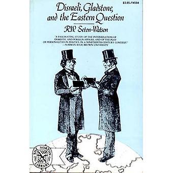 Disraeli Gladstone en de oostelijke vraag door SetonWatson & R. W.