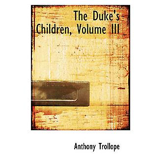 The Dukes Children Volume III by Trollope & Anthony