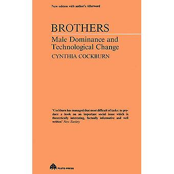 Brothers Male Dominance and Technological Change by Cockburn & Cynthia