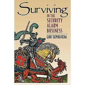 Surviving in the Security Alarm Business by Sepulveda & Lou