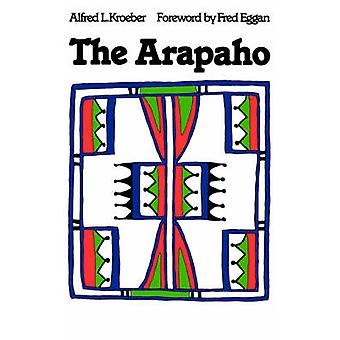 The Arapaho by Kroeber & Alfred L.