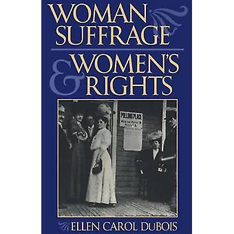 Woman Suffrage and Women S Rights by DuBois & Ellen Carol