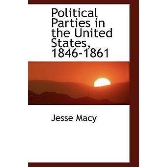 Political Parties in the United States 18461861 by Macy & Jesse