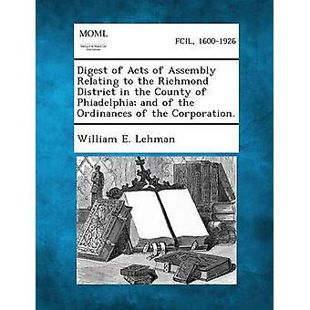 Recueil des actes de l'Assemblée concernant le District de Richmond, dans le comté de Phiadelphia et des ordonnances de la société. par Lehman & E. William