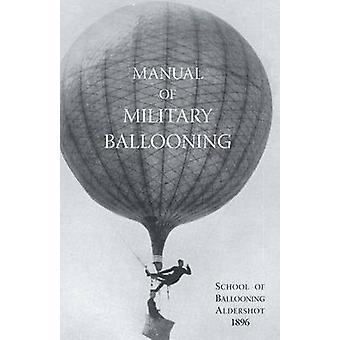 Handbuch des Militärs von Ward & Kapitän B. R. BALLONFAHREN