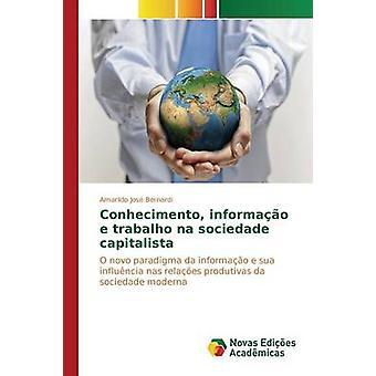 Conhecimento Informao e Trabalho Na Sociedade Capitalista von Bernardi Amarildo Jos