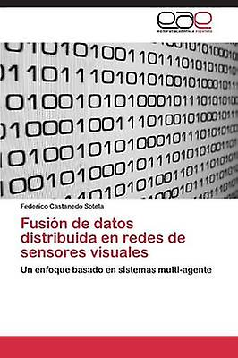 Fusin de datos distribuida en rougees de sensores visuales by Castanedo Sotela Federico