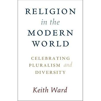 Religion in the Modern World: Celebrating Pluralism� and Diversity
