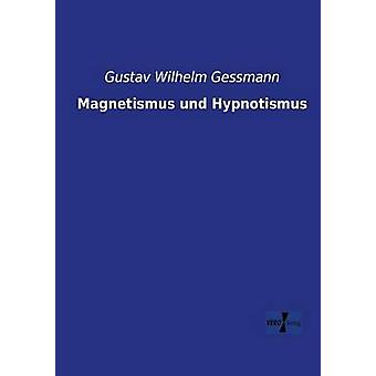 Magnetismus Und Hypnotismus durch Gessmann & Gustav Wilhelm
