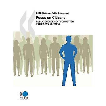 OECD Studies on Public Engagement Focus on Citizens  Public Engagement for Better Policy and Services by OECD Publishing