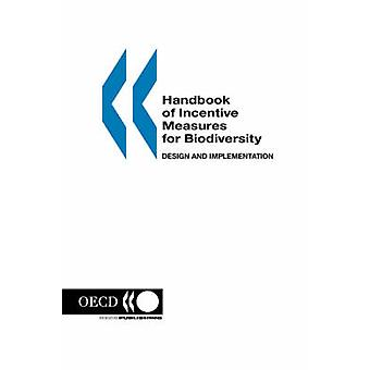 Handbook of Incentive Measures for Biodiversity  Design and Implementation by OECD. Published by OECD Publishing