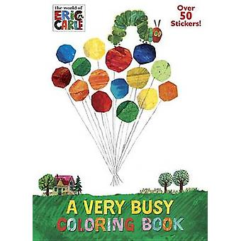 A Very Busy Coloring Book (the World of Eric Carle) by Mona Miller -