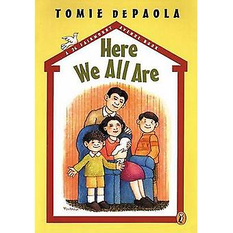 Here We All are by Tomie de Paola - 9780698119093 Book
