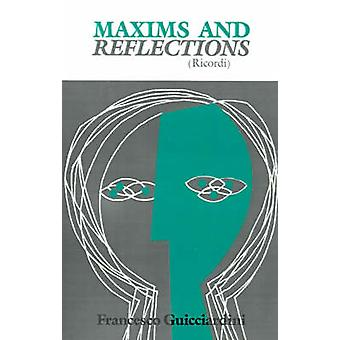 Maxims and Reflections - Ricordi by Francesco Guicciardini - Mario Dom
