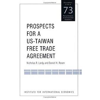 Prospects for a U.S. - Taiwan Free Trade Agreement by Daniel H. Rosen