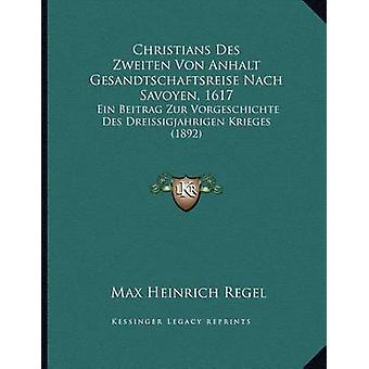 Christians Des Zweiten Von Anhalt Gesandtschaftsreise Nach Savoyen -