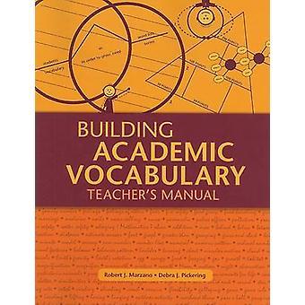 Building Academic Vocabulary - Teacher's Manual by Robert J Marzano -