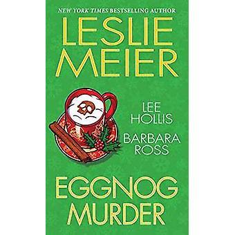 Eggnog Murder by Leslie Meier - 9781496704498 Book
