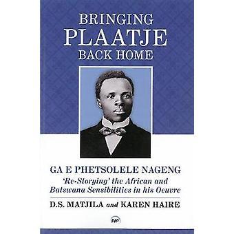 Bringing Plaatje Back Home by GA E Phetsolele Nageng - 9781592219452