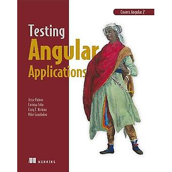 Testing Angular Applications Covers Angular 2 by Testing Angular Appl
