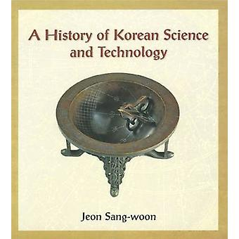 A History of Korean Science and Technology by Sang-woon Jeon - Robert