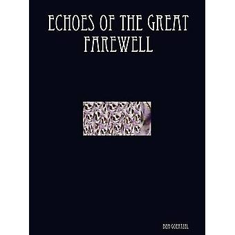 Echoes of the Great Farewell by Goertzel & Ben